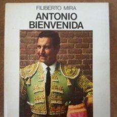 Libros de segunda mano: ANTONIO BIENVENIDA HISTORIA DE UN TORERO (FILIBERTO MIRA) - SEIX BARRAL - OFI15SE. Lote 155002470