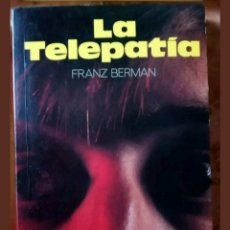 Libros de segunda mano: LA TELEPATÍA,PENSAMIENTOS,PSICOLOGÍA,FRANZ BERMAN. Lote 155033005