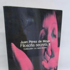Libros de segunda mano: JUAN PEREZ DE MOYA. FILOSOFIA SECRETA II. COLECCION LA CARA OCULTA. EDICION GLOSA 1977.. Lote 155078854