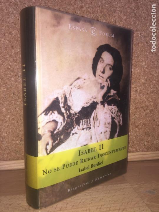 ISABEL II. NO SE PUEDE REINAR INOCENTEMENTE - ISABEL BURDIEL - ESPASA - ILUSTRADO - BUEN ESTADO. GCH (Libros de Segunda Mano - Historia - Otros)