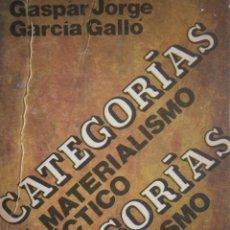Libros de segunda mano: CATEGORIAS DEL MATERIALISMO DIALECTICO GASPAR JORGE GARCIA GALLO LA HABANA CUBA 1984. Lote 155101518