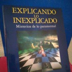 Libros de segunda mano: EXPLICANDO LO INEXPLICADO, MISTERIOS DE LO PARANORMAL - EYNSENCK/SARGENT - DEBATE, 1993. Lote 155132406