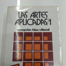 Libros de segunda mano: LAS ARTES APLICADAS VOL. 1 CONCEPCION FERNANDEZ VILLAMIL DE LA PREHISTORIA A LA EDAD MEDIA. Lote 173578557
