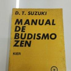 Libros de segunda mano: MANUAL DE BUDISMO ZEN D.T. SUZUKI KIER EDITORIAL 17 LAMINAS 23 ILUSTRACIONES. Lote 155140882