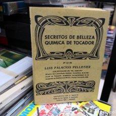 Libros de segunda mano: SECRETOS DE BELLEZA QUÍMICA DE TOCADOR / LUIS PALACIOS PELLETIER. Lote 155144474