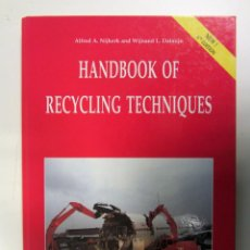 Libros de segunda mano: HANDBOOK OF RECYCLING TECHNIQUES. ALFRED A. NIJKERK, WIJNAND L. DALMIJN. TAPA DURA. ILUSTRADO. 256 P. Lote 155145306