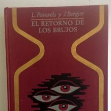 Libros de segunda mano: EL RETORNO DE LOS BRUJOS,DE L.PAUWELS Y J.BERGIER - PLAZA & JANES EDITORES - 1ª EDICIÓN:NOV. DE 1967. Lote 205611978
