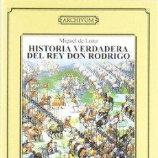 Gebrauchte Bücher - Historia verdadera del rey Don Rodrigo. - Luna, M De. - 155198573