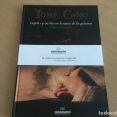 Libros de segunda mano: TOMÉ CANO,CAPITÁN Y ESCRITOR EN LA ÉPOCA DE LOS GALEONES-ENRIQUE CARRASCO - NUEVO. Lote 155216958