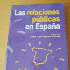 Libros de segunda mano: LAS RELACIONES PÚBLICAS EN ESPAÑA (COORDINADOR: JOSÉ LUIS ARCEO VACAS) MCGRAW HILL. Lote 155231790