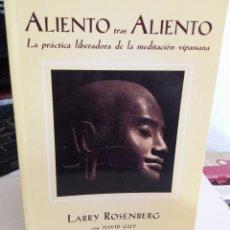 Libros de segunda mano: ALIENTO TRAS ALIENTO. LA PRÁCTICA LIBERADORA DE LA MEDITACIÓN VIPASSANA - ROSENBERG, LARRY. Lote 161011530
