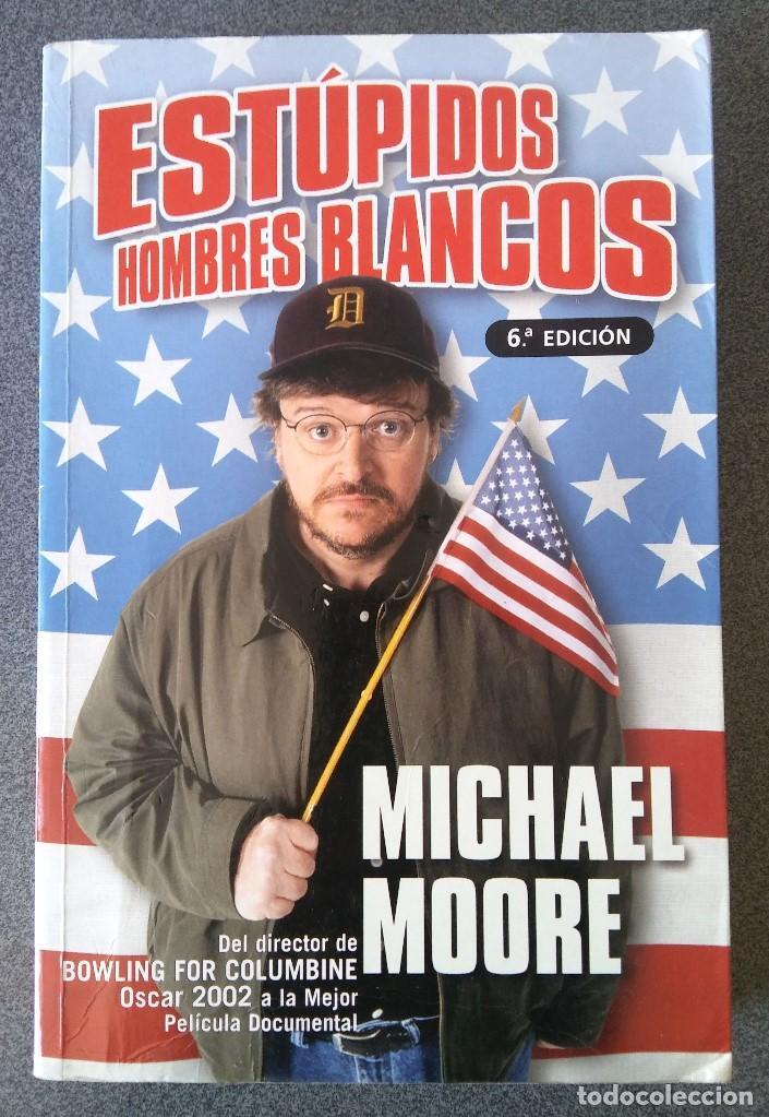 ESTÚPIDOS HOMBRES BLANCOS MICHAEL MOORE (Libros de Segunda Mano - Pensamiento - Otros)