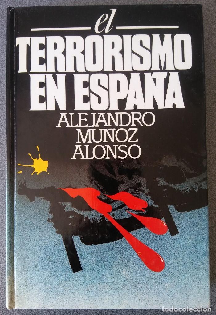 EL TERRORISMO EN ESPAÑA (Libros de Segunda Mano - Pensamiento - Otros)