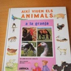 Libros de segunda mano: AIXÍ VIUEN ELS ANIMALS A LA GRANJA (LIBERICA). Lote 155261094