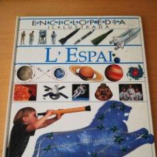 Libros de segunda mano: ENCICLOPÈDIA IL.LUSTRADA. L'ESPAI (PLAZA JOVEN). Lote 155261722