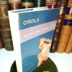 Libros de segunda mano: OROLA - ANTOLOGÍA - VIVENCIAS 1960-1977 - FIRMADO Y DEDICADO POR EL AUTOR - EDICIONES OROLA - 1997 -. Lote 155268986