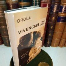 Libros de segunda mano: OROLA - ANTOLOGÍA TOMO II - VIVENCIAS 1960-2000 - FIRMADO Y DEDICADO POR EL AUTOR - ED. OROLA - 2000. Lote 155269382