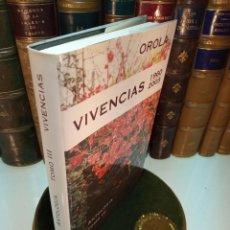 Libros de segunda mano: OROLA - ANTOLOGÍA TOMO III - VIVENCIAS 1960-2003 - FIRMADO Y DEDICADO POR EL AUTOR - ED. OROLA -2003. Lote 155269742