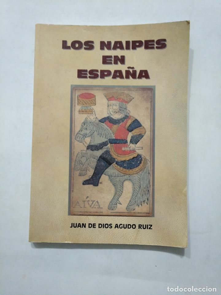 LOS NAIPES EN ESPAÑA. - JUAN DE DIOS AGUDO RUIZ. TDK377 (Libros de Segunda Mano - Bellas artes, ocio y coleccionismo - Otros)