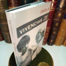 Libros de segunda mano: OROLA - TOMO IV - VIVENCIAS - 1960-2005 - FIRMADO Y DEDICADO POR EL AUTOR - ED. OROLA - 2005 -. Lote 155299702