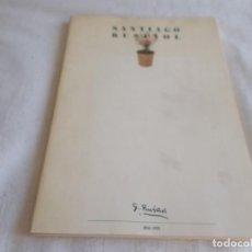 Libros de segunda mano: SANTIAGO RUSIÑOL EXPOSICIÓN AÑO 1981. Lote 155312246