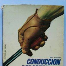 Libros de segunda mano: CONDUCCIÓN DEPORTIVA DEL AUTOMÓVIL. Lote 155313985