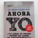 Libros de segunda mano: AHORA YO. LA RESPUESTA ESTÁ EN TUS MANOS. ALONSO PUIG, MARIO. ED. PLATAFORMA. Lote 155323374