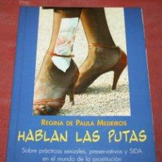 Libros de segunda mano: REGINA DE PAULA MEDEIROS - HABLAN LAS PUTAS - VIRUS CRÓNICA - 2000. Lote 155323610