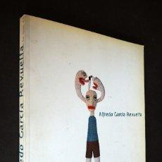 Libros de segunda mano: ALFREDO GARCIA REVUELTA. EL MUNDO ES LO QUE ES. PINTURAS Y ESCULTURAS DE 1989-1997. 1998 . Lote 155356386