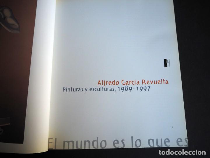 Libros de segunda mano: ALFREDO GARCIA REVUELTA. EL MUNDO ES LO QUE ES. PINTURAS Y ESCULTURAS DE 1989-1997. 1998 - Foto 3 - 155356386
