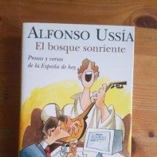 Libros de segunda mano - El bosque sonriente: prosas y versos de la España de hoy Ussía, Alfonso Ediciones B. 364pp - 155366550