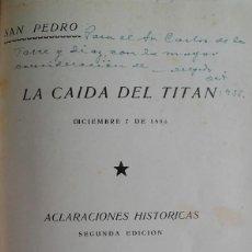 Libros de segunda mano: SAN PEDRO.LA CAÍDA DEL TITÁN.DICIEMBRE 7 DE 1896.ACLARACIONES HISTÓRICAS. MANUEL DELGADO. CUBA.1955.. Lote 155388178
