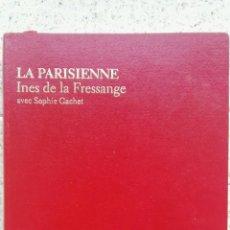 Libros de segunda mano: LA PARISIENNE INES DE LA FRESSANGE. Lote 155395230