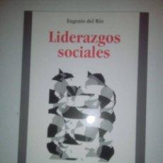 Libros de segunda mano: LIDERAZGOS SOCIALES- EUGENIO DEL RÍO. Lote 155400538