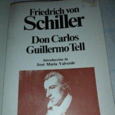 Libros de segunda mano: DON CARLOS GUILLERMO TELL. PLANETA. FRIED RICH VON SCHILLER. Lote 155411762