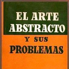 Libri di seconda mano: EL ARTE ABSTRACTO Y SUS PROBLEMAS (J OTEIZA, CIRILO POPOVICI, S GASCH, VIVANCO, CIRICI (VER INDICE. Lote 155448882