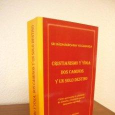 Libros de segunda mano: CRISTIANISMO Y YOGA: DOS CAMINOS Y UN SOLO DESTINO (ESCUELA NIYAMA, 2006) SRI RADHAKRISHNA YOGANANDA. Lote 155491066