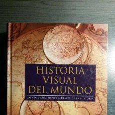 Libros de segunda mano: HISTORIA VISUAL DEL MUNDO: UN VIAJE FASCINANTE A TRAVÉS DE LA HISTORIA. Lote 155494478