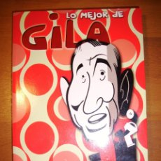 Libros de segunda mano: GILA, MIGUEL. LO MEJOR DE GILA / EDICIÓN Y ADAPTACIÓN DE TEXTOS, NOELIA JIMÉNEZ. Lote 155494978