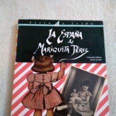 Libros de segunda mano: LA ESPAÑA DE MARIQUITA PÉREZ - CONSUELO YUBERO & JAVIER CONDE. Lote 155502678
