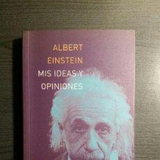 Libros de segunda mano: ALBERT EINSTEIN - MIS IDEAS Y OPINIONES - ANTONI BOSCH. Lote 155503182