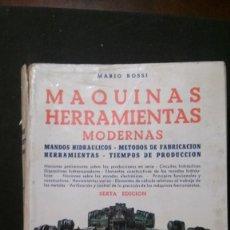 Libros de segunda mano: MÁQUINAS-HERRAMIENTAS MODERNAS-MARIO ROSSI-HOEPLI-EDITORIAL CIENTÍFICO-MÉDICA-1967. Lote 155509538