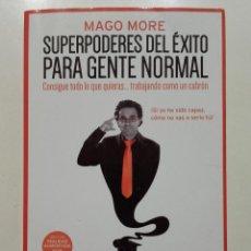 Libros de segunda mano: SUPERPODERES DEL ÉXITO PARA GENTE NORMAL: CONSIGUE TODO LO QUE QUIERAS... TRABAJANDO COMO UN CABRÓN. Lote 155513098