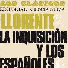 Libros de segunda mano: LA INQUISICIÓN Y LOS ESPAÑOLES - JUAN ANTONIO LLORENTE. Lote 155524786