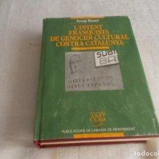 Libros de segunda mano: L'INTENT FRANQUISTA DE GENOCIDI CULTURAL CONTRA CATALUNYA . Lote 155528786