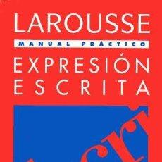 Libros de segunda mano: MANUAL PRÁCTICO - EXPRESIÓN ESCRITA LAROUSSE. Lote 155554674