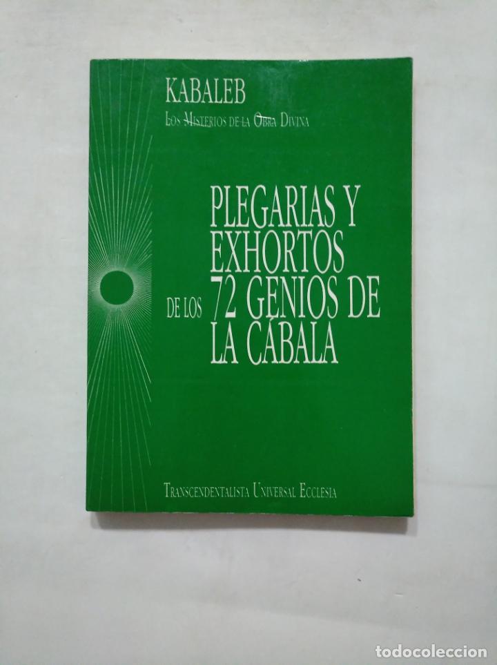 PLEGARIAS Y EXHORTOS DE LOS 72 GENIOS DE LA CÁBALA. KABALEB. MISTERIOS DE LA OBRA DIVINA. TDK377 (Libros de Segunda Mano - Parapsicología y Esoterismo - Otros)