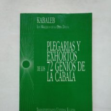 Libros de segunda mano: PLEGARIAS Y EXHORTOS DE LOS 72 GENIOS DE LA CÁBALA. KABALEB. MISTERIOS DE LA OBRA DIVINA. TDK377. Lote 162797350