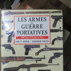 Libros de segunda mano: LIBRO LES ARMES DE GUERRE PORTATIVES 1994 CELIV ESCRITO EN FRANCÉS L-1405-484. Lote 155643886