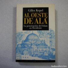 Libros de segunda mano: AL OESTE DE ALÁ. LA PENETRACIÓN DEL ISLAM EN OCCIDENTE - GILLES KEPEL - EDICIONES PAIDÓS - 1995 . Lote 155644394